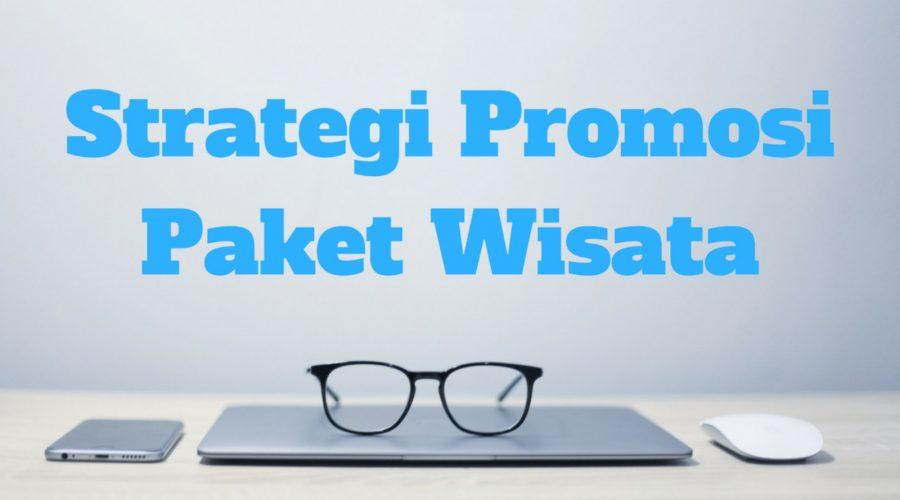 Strategi Promosi Paket Wisata Online